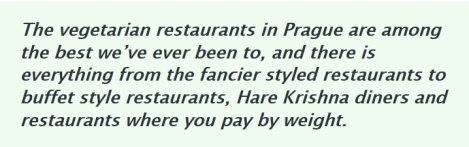"Quotation from ""8 Best Vegetarian Cities in Europe for 2013"" about Prague's No. 1 position on Veggie Focus, a new platform for vegan and vegetarian nutrition and cuisine, based in Sweden."